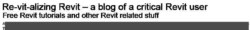 Re-vit-alizing Revit – a blog of a critical Revit user